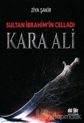 Sultan İbrahim'in Celladı Kara Ali