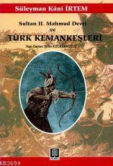 Sultan II. Mahmud Devri ve Türk Kemankeşleri