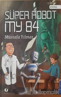 Süper Robot MY 84 Mustafa Yılmaz