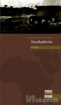 Suriye, Irak, Necid ve Hicaz Seyahatlerim