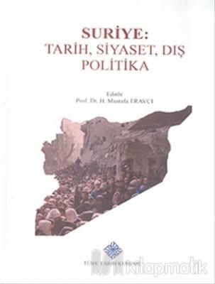 Suriye: Tarih, Siyaset, Dış Politika (Ciltli)