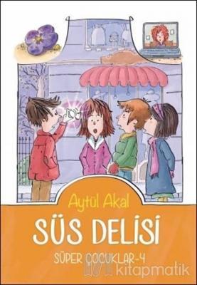 Süs Delisi - Süper Çocuklar - 4 Aytül Akal