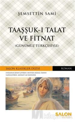 Taaşşuk-ı Talat ve Fitnat (Günümüz Türkçesiyle) Şemsettin Sami