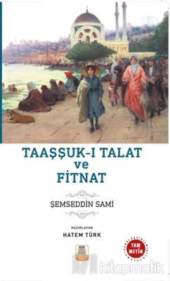 Taaşşukk-ı Talat ve Fitnat Şemseddin Sami
