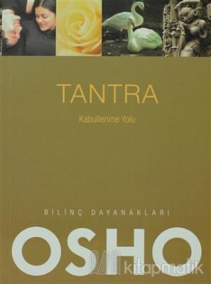 Tantra - Kabullenme Yolu Osho (Bhagman Shree Rajneesh)