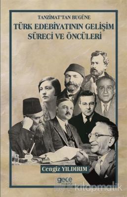 Tanzimat'tan Bugüne Türk Edebiyatının Gelişim Süreci ve Öncüleri