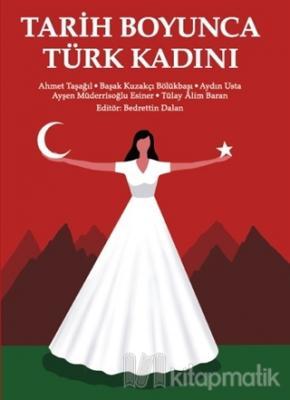 Tarih Boyunca Türk Kadını Ahmet Taşağıl