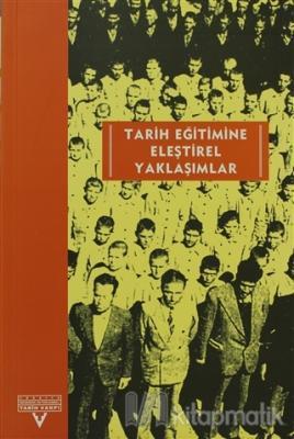 Tarih Eğitimine Eleştirel Yaklaşımlar Avrupalı-Türkiyeli Tarih Eğitimcileri Buluşması Ekim 2001-Kasım 2002