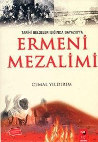 Tarihi Belgeler Işığında Beyazıd'ta Ermeni Mezalimi