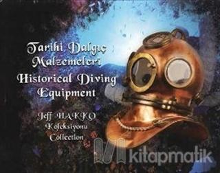 Tarihi Dalgıç Malzemeleri - Historical Diving Equipment (Ciltli)