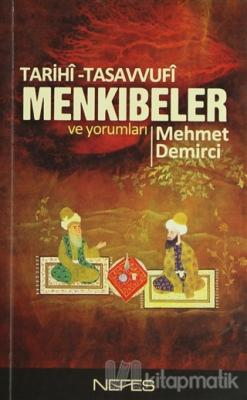 Tarihî-Tasavvufî Menkıbeler ve Yorumları Mehmet Demirci