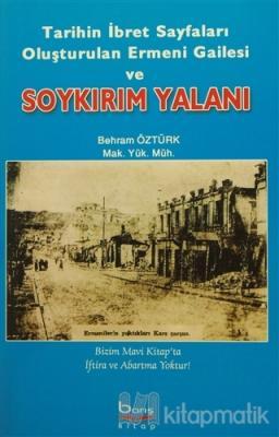 Tarihin İbret Sayfaları Oluşturulan Ermeni Gailesi ve Soykırım Yalanı