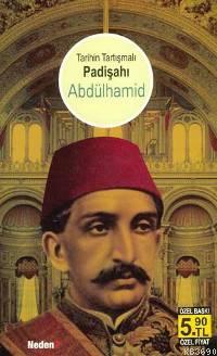Tarihin Tartışmalı Padişahı Abdülhamid (Cep Boy)
