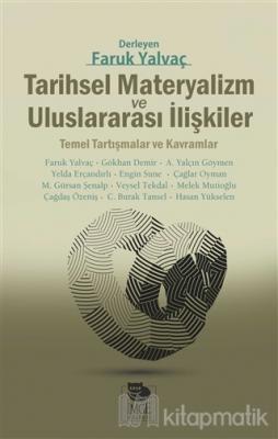 Tarihsel Materyalizm ve Uluslararası İlişkiler Faruk Yalvaç