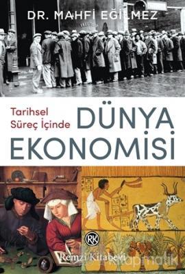 Tarihsel Süreç İçinde Dünya Ekonomisi