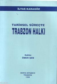Tarihsel Süreçte Trabzon Halkı