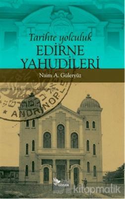 Tarihte Yolculuk - Edirne Yahudileri