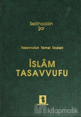Tasavvufun Temel İlkeleri İslam Tasavvufu (Ciltli)