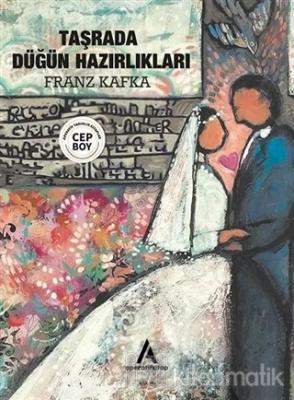 Taşrada Düğün Hazırlıkları Franz Kafka