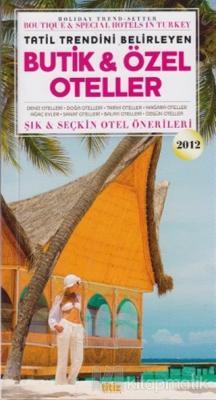Tatil Trendini Belirleyen Butik ve Özel Oteller 2012