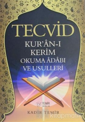 Tecvid Kur'an-ı Kerim Okuma Adabı ve Usulleri