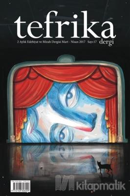 Tefrika 2 Aylık Edebiyat Mizah Dergisi Sayı: 17 Mart-Nisan 2017