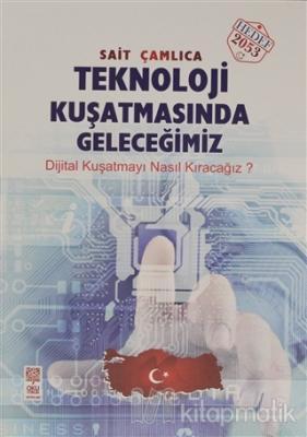 Teknoloji Kuşatmasında Geleceğimiz