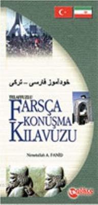 Telaffuzlu Farsça Konuşma Kılavuzu