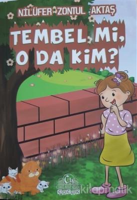 Tembel mi  O da Kim?