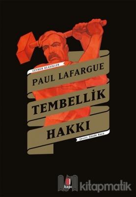 Tembellik Hakkı - Cevher Klasikler Paul Lafargue