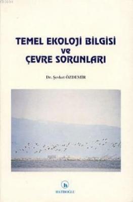 Temel Ekoloji Bilgisi ve Çevre Sorunları