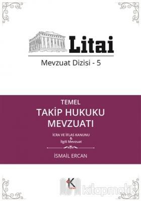 Temel Takip Hukuku Mevzuatı İcra ve İflas Kanunu İsmail Ercan