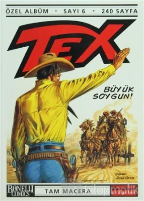 Tex Özel Albüm Sayı: 6 Büyük Soygun!