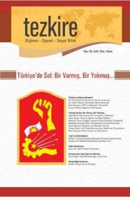 Tezkire Dergisi Sayı:50 - Türkiye'de Sol: Bir Varmış, Bir Yokmuş...