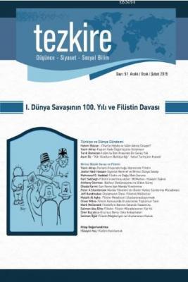 Tezkire Dergisi Sayı:51 - I. Dünya Savaşının 100. Yılı ve Filistin Davası