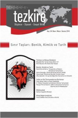 Tezkire Dergisi Sayı:56 - Sınır Taşları: Benlik, Kimlik ve Tarih