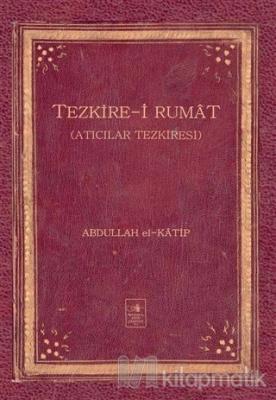 Tezkire-i Rumat (Ciltli)