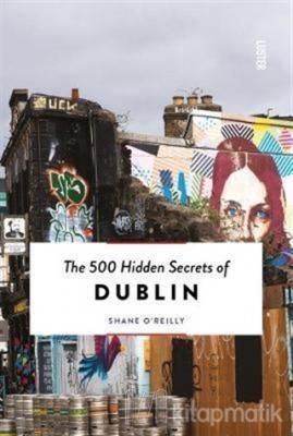The 500 Hidden Secrets of Dublin
