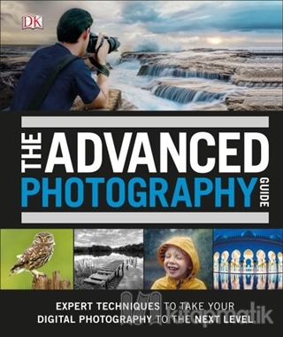 The Advanced Photography Guide (Ciltli)