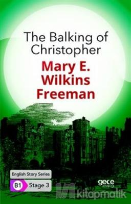 The Balking of Christopher Mary E. Wilkins Freeman