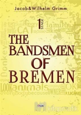 The Bandsmen of Bremen Stage 1