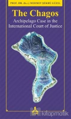 The Chagos - Arschipelago Case in theInternational Court of Justice