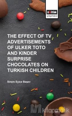 The Effect of Tv Advertisements of Ulker Toto and Kinder Surprise Chocalates on Turkish Children