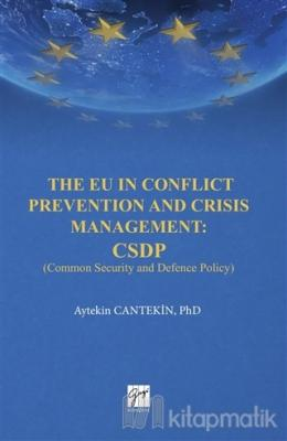 The EU in Conflict Prevention and Crisis Management: CSDP