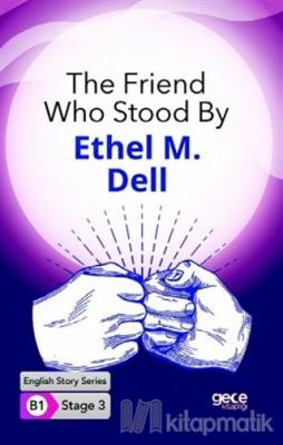 The Friend Who Stood By Ethel M. Dell