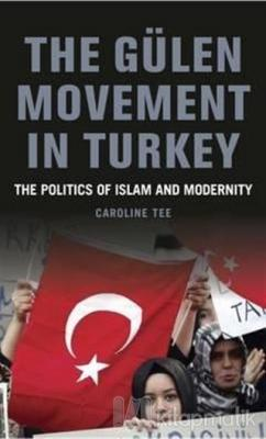 The Gülen Movement in Turkey (Ciltli)