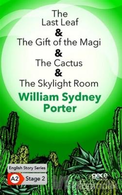 The Last Leaf - The Gift of the Magi - The Cactus - The Skylight Room