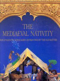 The Mediaeval Nativity A Pop-Up Nativity Scene Based On Paintings By The Old Masters