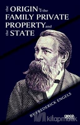 The Origin Of the Family Private Property and the State