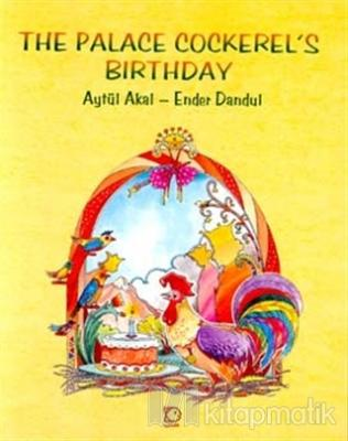 The Palace Cockerel's Birthday